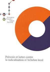 Efus - Prévenir et lutter contre la radicalisation à l'échelon local.