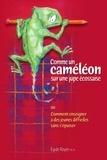 Egide Royer - Comme un caméléon sur une jupe écossaise - Ou comment enseigner à des jeunes difficiles sans s'épuiser.