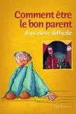 Egide Royer - Comment être le bon parent d'un élève difficile.