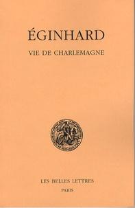 Eginhard - Vie de Charlemagne.