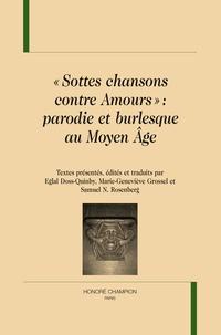 """Eglal Doss-Quinby et Marie-Geneviève Grossel - """"Sottes chansons contre Amours"""" - Parodie et burlesque au Moyen Age."""