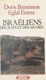Eglal Errera et Doris Bensimon - Israéliens - Des Juifs et des Arabes.
