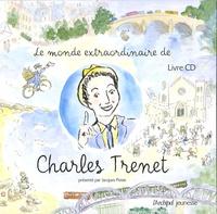 Eglantine Bonetto - Le monde extraordinaire de Charles Trenet. 1 CD audio