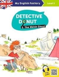 Eglantine Ceulemans et Sarah Bisson - Detective Donut - Tome 2, The Welsh Ghost (level 3).