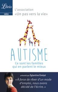 Eglantine Eméyé - Autisme : ce sont les familles qui en parlent le mieux.