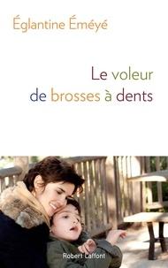 Eglantine Eméyé - Le voleur de brosses à dents.