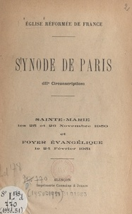 Eglise réformée de France - Synode de Paris (IIIe circonscription) - Sainte-Marie, les 25 et 26 novembre 1950 et Foyer évangélique, le 24 février 1951.