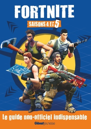 Fortnite Saison 4 Et 5 Le Guide Non Officiel Indispensable Grand Format