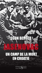 Egon Berger - Jasenovac, un camp de la mort en Croatie.