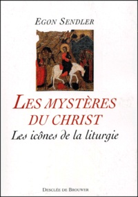 Les mystères du Christ. Les icônes de la liturgie - Egon Sendler pdf epub