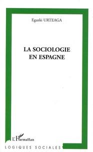 Eguzki Urteaga - La sociologie en Espagne.