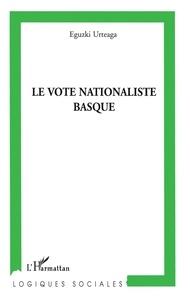 Eguzki Urteaga - Le vote nationaliste basque.