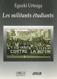 Eguzki Urteaga - Les militants étudiants.