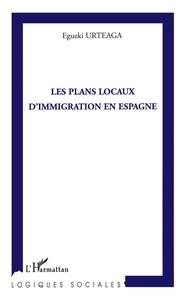 Eguzki Urteaga - Les Plans Locaux d'Immigration en Espagne.