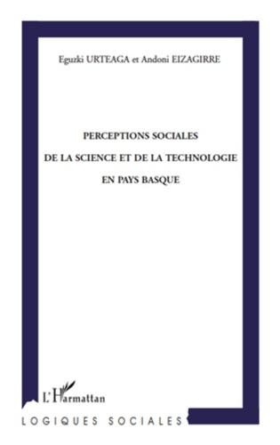 Eguzki Urteaga et Andoni Eizagirre - Perceptions sociales de la science et de la technologie en Pays basque.