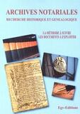 EGV Editions - Archives notariales et recherche historique et généalogique - La méthode à suivre, les documents à exploiter.