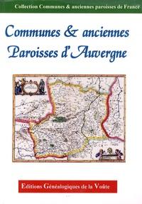EGV Editions - Communes & anciennes paroisses d'Auvergne - 03,15 43, 63.