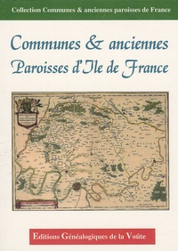 EGV Editions - Communes & anciennes paroisses d'Ile de France.
