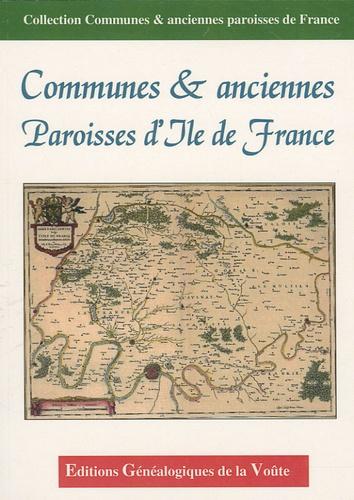 EGV Editions - Communes & anciennes paroisses d'Ile de France.