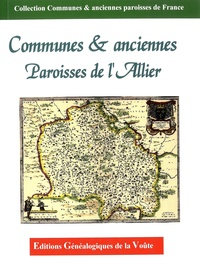 EGV Editions - Communes & anciennes paroisses de l'Allier.