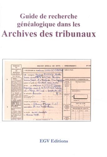 EGV Editions - Guide de recherche généalogique dans les archives des tribunaux.