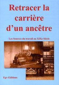 Retracer la carrière dun ancêtre - Les sources du travail au XIXe siècle.pdf