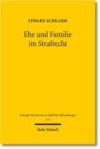 Ehe und Familie im Strafrecht - Eine strafrechtsdogmatische Untersuchung.