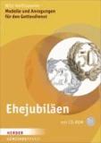 Ehejubiläen - Modelle und Anregungen für den Gottesdienst.
