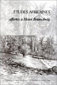 EHESS - Etudes africaines offertes à Henri Brunschwig.