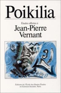 EHESS - Poikilia. - Recueil d'essais offerts à Jean-Pierre Vernant.