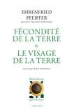 Ehrenfried-E Pfeiffer - Fécondité de la terre et Le Visage de la Terre.