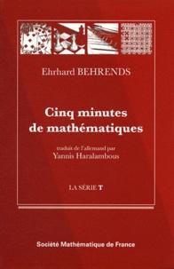 Ehrhard Behrends - Cinq minutes de mathématiques.