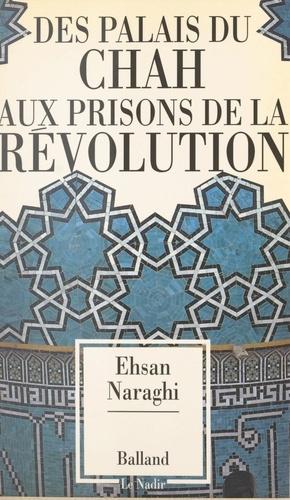 Des palais du Shah aux prisons de la révolution
