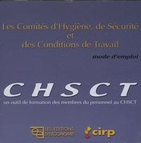 CHSCT - Les Comités d'Hygiène, de Sécurité et des Conditions de Travail - Mode d'emploi.