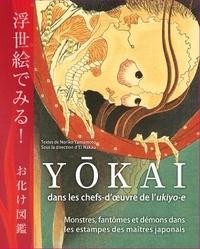 Ei Nakau et Noriko Yamamoto - Yokai dans les chefs-d'oeuvre de l'ukiyo-e - Monstres, fantômes et démons dans les estampes des maîtres japonais.