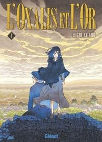 Eiichi Kitano - L'Oxalis et l'or - Tome 01.