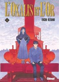 Eiichi Kitano - L'Oxalis et l'or - Tome 04.