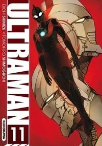 Eiichi Shimizu et Tomohiro Shimoguchi - Ultraman Tome 11 : .