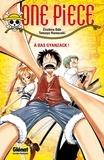 Eiichirô Oda et Tatsuya Hamazaki - One Piece  : A bas Gyanzack !.