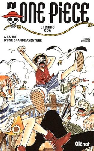 Eiichirô Oda - One Piece Tome 1 : A l'aube d'une grande aventure.