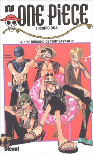 Eiichirô Oda - One Piece Tome 11 : Le pire brigand de tout East-Blue.