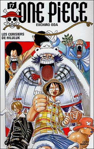 Eiichirô Oda - One Piece Tome 17 : Les cerisiers de Hilukuk.