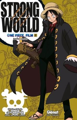 Eiichirô Oda - One Piece Tome 2 : Strong World - Film.