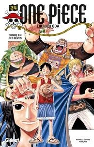 Eiichirô Oda - One Piece Tome 24 : Croire en ses rêves.