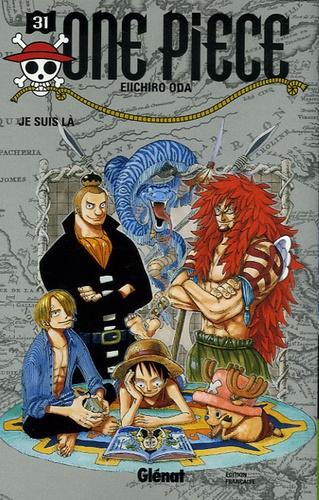 Eiichirô Oda - One Piece Tome 31 : Je suis là.