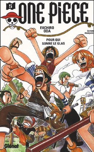 Eiichirô Oda - One Piece Tome 5 : Pour qui sonne le glas.