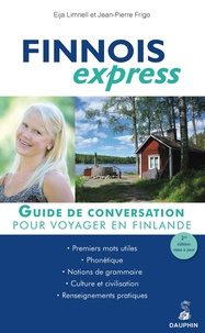 Eija Limnell et Jean-Pierre Frigo - Finnois express - Pour voyager en Finlande.