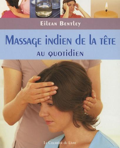 Eilean Bentley - Massage indien de la tête.