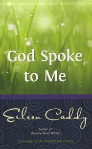Eileen Caddy - God Spoke to Me.