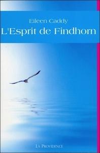 Eileen Caddy - L'esprit de Findhorn.